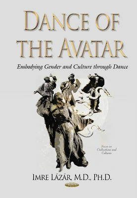 Dance of the Avatar: Embodying Gender & Culture Through Dance (Hardback)