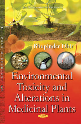 Environmental Toxicity & Alterations in Medicinal Plants (Hardback)