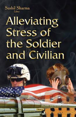 Alleviating Stress of the Soldier & Civilian (Hardback)