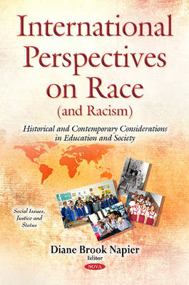 International Perspectives on Race (and Racism): Historical & Contemporary Considerations in Education & Society (Hardback)