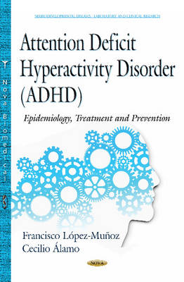 Attention Deficit Hyperactivity Disorder (ADHD): Epidemiology, Treatment & Prevention (Hardback)