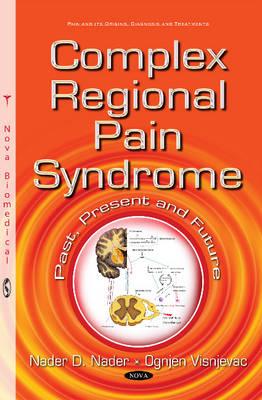 Complex Regional Pain Syndrome: Past, Present & Future (Hardback)