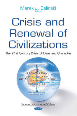 Crisis & Renewal of Civilizations: The 21st Century Crisis of Ideas & Character (Hardback)