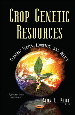Crop Genetic Resources: Climate Issues, Economics & Policy (Hardback)