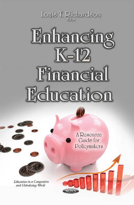 Enhancing K-12 Financial Education: A Resource Guide for Policymakers (Hardback)
