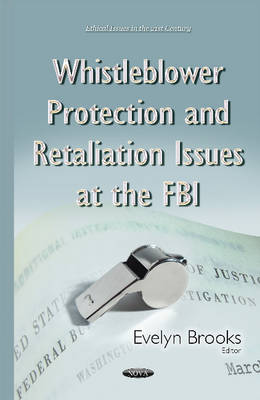Whistleblower Protection & Retaliation Issues at the FBI (Hardback)