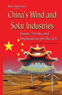 Chinas Wind & Solar Industries: Issues, Trends & Implications for the U.S. (Hardback)