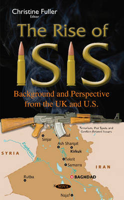 Rise of ISIS: Background & Perspective from the UK & U.S. (Hardback)