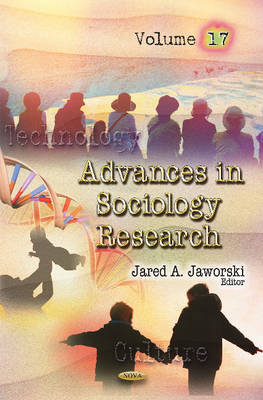 Advances in Sociology Research: Volume 17 (Hardback)