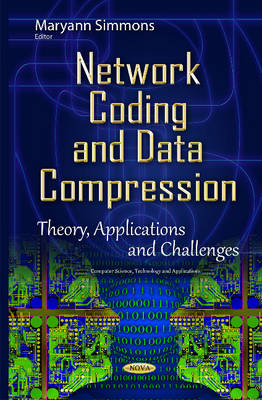 Network Coding & Data Compression: Theory, Applications & Challenges (Hardback)