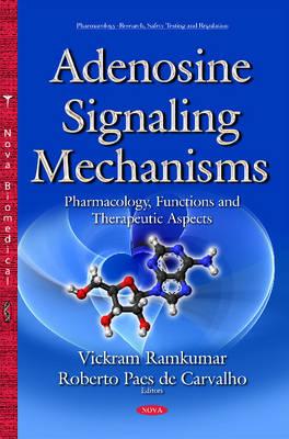 Adenosine Signaling Mechanisms: Pharmacology, Functions & Therapeutic Aspects (Hardback)