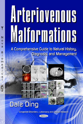 Arteriovenous Malformations: A Comprehensive Guide to Natural History, Diagnosis & Management (Hardback)