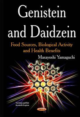 Genistein & Daidzein: Food Sources, Biological Activity & Health Benefits (Hardback)