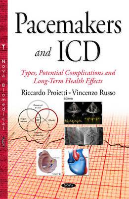 Pacemakers & ICD: Types, Potential Complications & Long-Term Health Effects (Hardback)