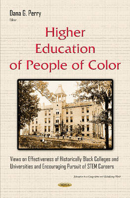 Higher Education of People of Color: Views on Effectiveness of Historically Black Colleges & Universities & Encouraging Pursuit of STEM Careers (Hardback)