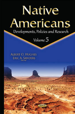 Native Americans: Developments, Policies & Research -- Volume 5 (Hardback)