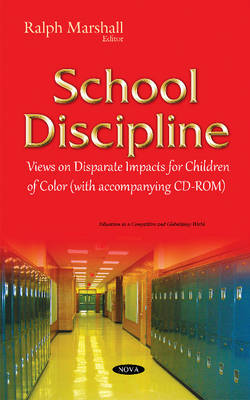 School Discipline: Views on Disparate Impacts for Children of Color (Hardback)