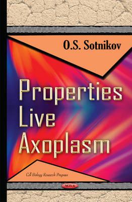 Properties Live Axoplasm (Hardback)