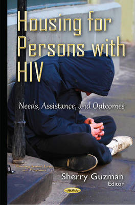 Housing for Persons with HIV: Needs, Assistance, & Outcomes (Hardback)