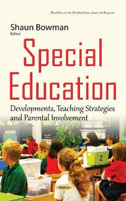 Special Education: Developments, Teaching Strategies & Parental Involvement (Hardback)