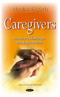 Caregivers: Practices, Challenges & Expectations (Hardback)
