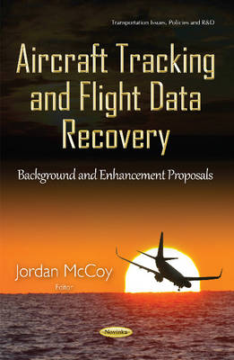 Aircraft Tracking & Flight Data Recovery: Background & Enhancement Proposals (Paperback)
