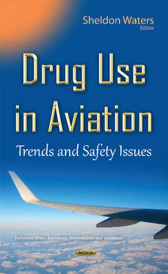 Drug Use in Aviation: Trends & Safety Issues (Hardback)