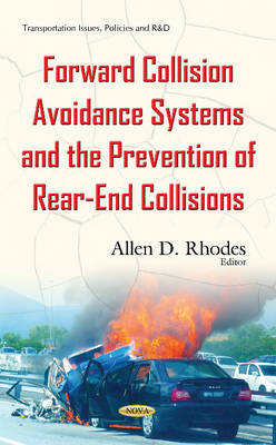 Forward Collision Avoidance Systems & the Prevention of Rear-End Collisions (Hardback)