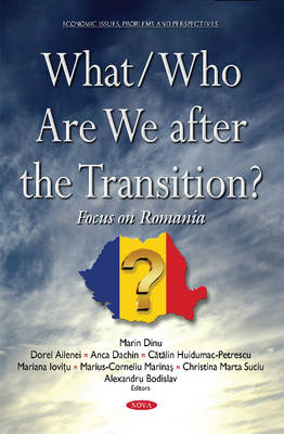 What/Who Are We After the Transition?: Focus on Romania (Hardback)
