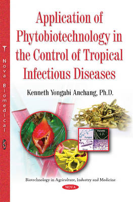 Application of Phytobiotechnology in the Control of Tropical Infectious Diseases (Paperback)