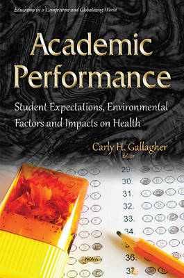 Academic Performance: Student Expectations, Environmental Factors & Impacts on Health (Hardback)
