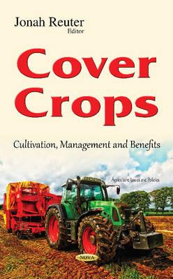 Cover Crops: Cultivation, Management & Benefits (Hardback)