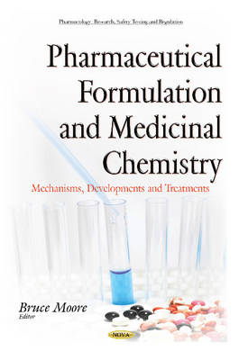 Pharmaceutical Formulation & Medicinal Chemistry: Mechanisms, Developments & Treatments (Hardback)