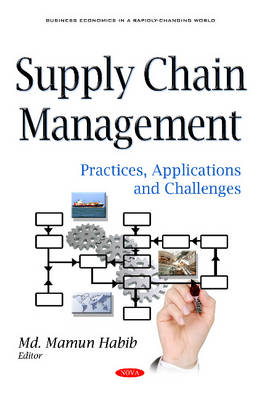 Supply Chain Management: Practices, Applications & Challenges (Hardback)