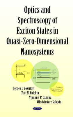 Optics & Spectroscopy of Exciton States in Quasi-Zero-Dimensional Nanosystems (Paperback)