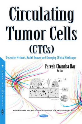 Circulating Tumor Cells (CTCs): Detection Methods, Health Impact & Emerging Clinical Challenges (Hardback)