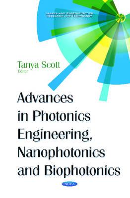 Advances in Photonics Engineering, Nanophotonics & Biophotonics (Hardback)