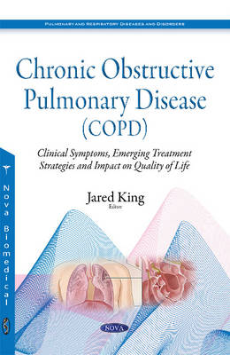 Chronic Obstructive Pulmonary Disease (COPD): Clinical Symptoms, Emerging Treatment Strategies & Impact on Quality of Life (Paperback)