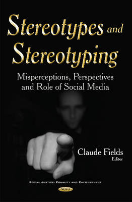 Stereotypes & Stereotyping: Misperceptions, Perspectives & Role of Social Media (Hardback)