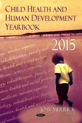 Child Health & Human Development Yearbook 2015 (Hardback)