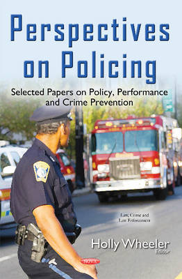 Perspectives on Policing: Selected Papers on Policy, Performance & Crime Prevention (Hardback)