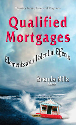 Qualified Mortgages: Elements & Potential Effects (Hardback)