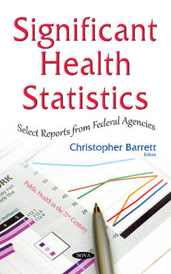 Significant Health Statistics: Select Reports from Federal Agencies (Hardback)