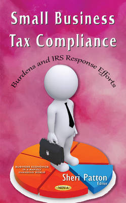 Small Business Tax Compliance: Burdens & IRS Response Efforts (Hardback)