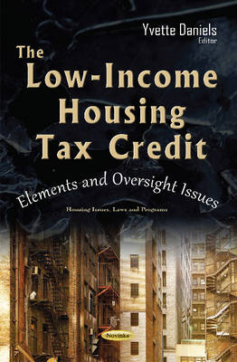 Low-Income Housing Tax Credit: Elements & Oversight Issues (Paperback)