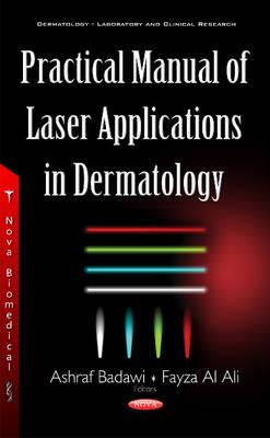 Practical Manual of Laser Applications of Dermatology (Hardback)
