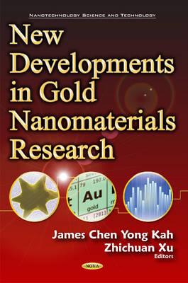 New Developments in Gold Nanomaterials Research (Hardback)