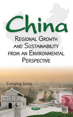 China: Regional Growth & Sustainability from an Environmental Perspective (Hardback)