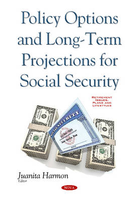 Policy Options & Long-Term Projections for Social Security (Hardback)