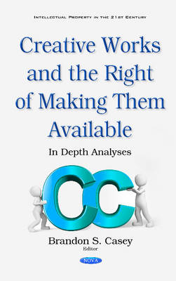 Creative Works & the Right of Making Them Available: In Depth Analyses (Hardback)